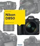 Michael Gradias: Kamerabuch Nikon D850 ★★★