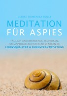 Ulrike Domenika Bolls: Meditation für Aspies