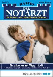 Der Notarzt 376 - Arztroman - Ein allzu kurzer Weg mit dir ...