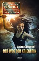Andreas Zwengel: Raumschiff Promet - Die Abenteuer der Shalyn Shan 16: Der Weg der Kriegerin ★★★★★
