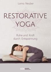 Restorative Yoga - Ruhe und Kraft durch Entspannung