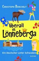 Christoph Borchelt: Überall ist Lönneberga ★★★★