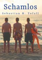 Sebastian H. Tofall: Schamlos