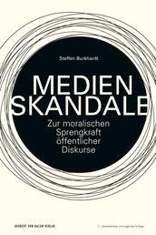 Medienskandale - Zur moralischen Sprengkraft öffentlicher Diskurs