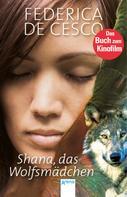 Federica de Cesco: Shana, das Wolfsmädchen ★★★★★
