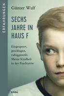 Günter Wulf: Sechs Jahre in Haus F ★★★★★