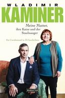 Wladimir Kaminer: Meine Mutter, ihre Katze und der Staubsauger ★★★★