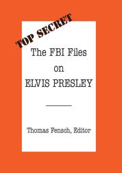 The FBI Files on Elvis Presley
