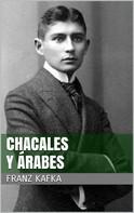 Franz Kafka: Chacales y árabes