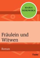 Maria Nurowska: Fräulein und Witwen ★★★★★