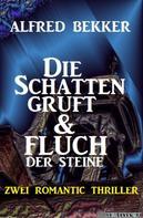 Alfred Bekker: Die Schattengruft & Fluch der Steine: Zwei Romantic Thriller
