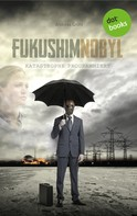 Andreas Gröhl: Fukushimnobyl: Katastrophe programmiert ★★