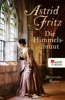Astrid Fritz: Die Himmelsbraut ★★★★★