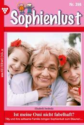Sophienlust 398 – Familienroman - Ist meine Omi nicht fabelhaft?