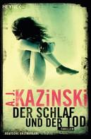 A. J. Kazinski: Der Schlaf und der Tod ★★★★