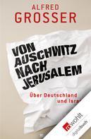 Alfred Grosser: Von Auschwitz nach Jerusalem ★★★★★