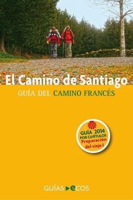 El Camino de Santiago. Guía práctica para la preparación del viaje