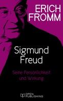 Erich Fromm: Sigmund Freud. Seine Persönlichkeit und seine Wirkung
