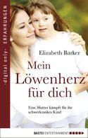 Elisabeth Barker: Mein Löwenherz für Dich ★★★★