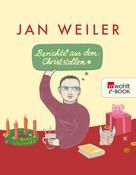 Jan Weiler: Berichte aus dem Christstollen ★★★★