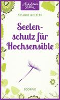 Susanne Moeberg: Seelenschutz für Hochsensible