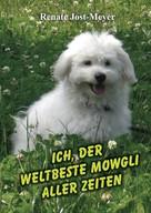 Renate Jost -Meyer: Ich, der weltbeste Mowgli aller Zeiten ★★★★