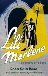 Lili Marlene - Biography of a Song