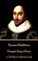 Thomas Middleton: Hengist, King of Kent