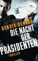 Henrik Denard: Die Nacht der Präsidenten ★★★★