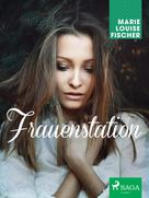 Marie Louise Fischer: Frauenstation ★★★
