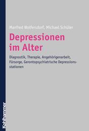 Depressionen im Alter - Diagnostik, Therapie, Angehörigenarbeit, Fürsorge, Gerontopsychiatrische Depressionsstationen