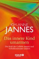 Kim-Anne Jannes: Das innere Kind umarmen ★★★★