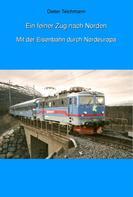 Dieter Teichmann: Ein feiner Zug nach Norden