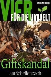 Vier für die Umwelt: Giftskandal am Schellenbach