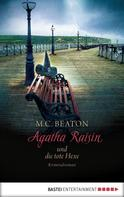 M.C. Beaton: Agatha Raisin und die tote Hexe ★★★★