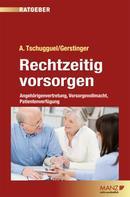 Mag. Andreas Tschugguel: Rechtzeitig vorsorgen