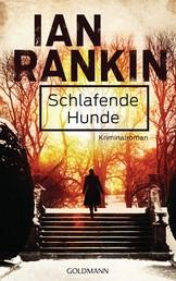 Schlafende Hunde - Inspector Rebus 19 - Kriminalroman
