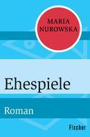 Maria Nurowska: Ehespiele