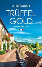 Trüffelgold - Ein Périgord-Krimi