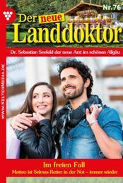 Der neue Landdoktor 76 – Arztroman - Im freien Fall