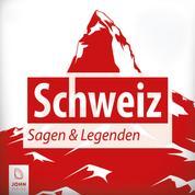 Schweiz Sagen und Legenden - Ländersagen