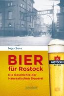 Ingo Sens: Bier für Rostock