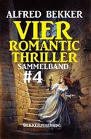 Alfred Bekker: Vier Romantic Thriller, Sammelband #4 ★★★