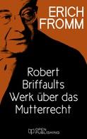 Erich Fromm: Robert Briffaults Werk über das Mutterrecht