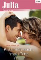 Kate Walker: Küss mich wach, mein Prinz ★★★★