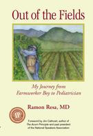 Ramon Resa MD: Out of the Fields