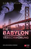 Daniel Kowalsky: Die Babylon-Verschwörung ★★★★