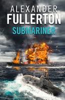 Alexander Fullerton: Submariner
