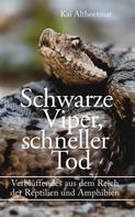 Kai Althoetmar: Schwarze Viper, schneller Tod. Verblüffendes aus dem Reich der Reptilien und Amphibien