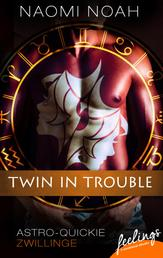 Twin in Trouble - Astro-Quickie: Zwillinge